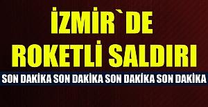 İzmir'de roketli saldırı