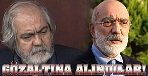 Mehmet Altan ile Ahmet Altan gözaltına alındı!