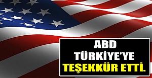 ABD TÜRKİYE'YE TEŞEKKÜR ETTİ.