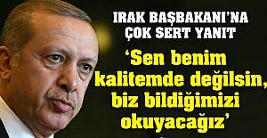 Erdoğan'dan Irak Başbakanı'na sert yanıt