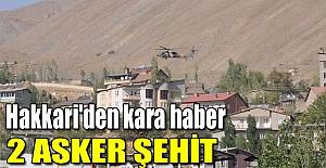 Hakkari'den kara haber 2 asker şehit
