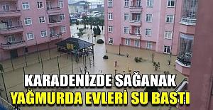 Karadenizde Sağanak Yağmurda Evleri Su Bastı
