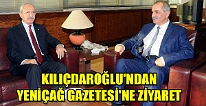 Kılıçdaroğlu'ndan Yeniçağ Gazetesi'ne ziyaret