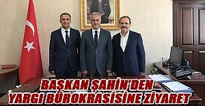 Başkan Şahin'den Yargı Bürokrasisine Ziyaret