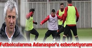 Futbolcularıma Adanaspor'u ezberletiyorum