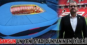 Samsun'un yeni stadı dünyanın en iyileri