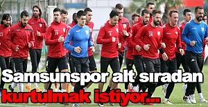 Samsunspor alt sıralardan kurtulmak istiyor