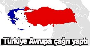 Türkiye'den Avrupa'ya Çağrı yapıldı