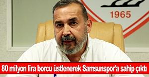 80 milyon lira borcu üstlenerek Samsunspor'a sahip çıktı