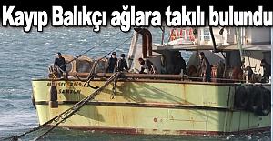 Kayıp Balıkçı ağlara takılı bulundu