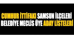 Cumhur İttifakı Samsun ilçeleri belediye meclis üye aday listeleri