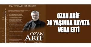Ozan Arif 70 Yaşında Hayata Veda Etti