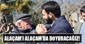 Ahmet Mücahid Yıldız, Alaçam'ı Alaçam'da Doyuracağız!