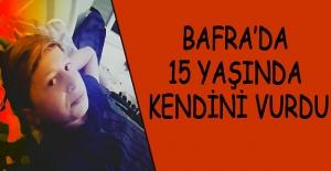 Bafrada 15 Yaşında Kendini Vurdu