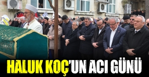 CHP'li Haluk Koç'un acı günü!