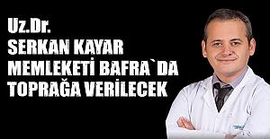 Dr Serkan Kayar vefaat etti