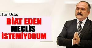 Erhan Usta, Biat Eden Meclis İstemiyorum