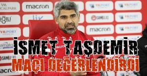 İsmet Taşdemir maç sonrası açıklama geldi