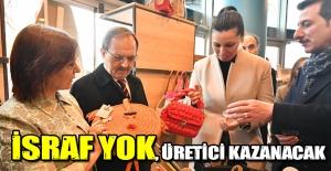 İSRAF YOK, ÜRETİCİ KAZANACAK