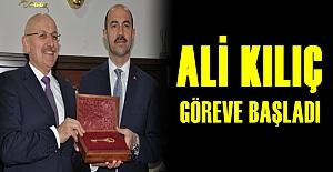 Ali Kılıç göreve başladı