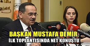 Başkan Demir, ilk Toplantısında net konuştu