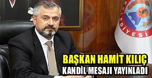 Başkan Hamit Kılıç Kandil mesajı yayınladı