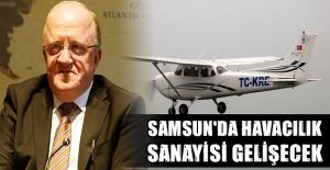 Samsun'da havacılık sanayisi gelişecek