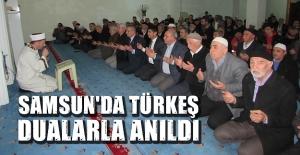 Samsun'da Türkeş Dualarla anıldı