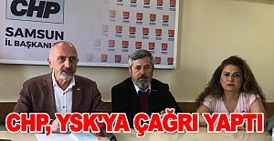 Samsun CHP, YSK'ya çağrı yaptı