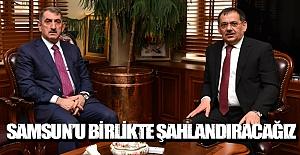SAMSUN'U BİRLİKTE ŞAHLANDIRACAĞIZ