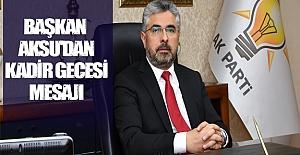 Başkan Aksu'dan Kadir Gecesi Mesajı
