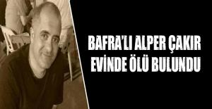 Bafra#039;lı Alper Çakır evinde...