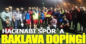 Hacınabi spor`a baklava dopingi