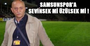 Samsunspor'a sevinsek mi üzülsek mi !