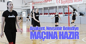Anakent, Nevşehir Belediye Maçına Hazır
