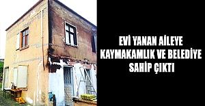 Evi Yanan Aileye Kaymakamlık ve Belediye Sahip Çıktı