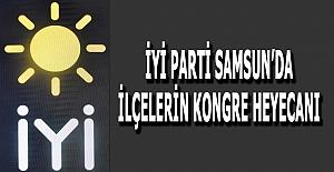 İyi Parti Samsun'da İlçelerin Kongre Heyecanı