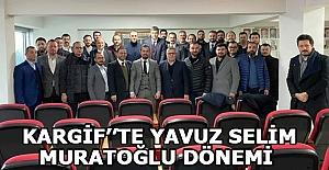 Kargif''te Yavuz Selim Muratoğlu Dönemi