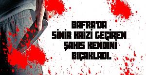 Bafra`da biri kişi bıçakla kendini...