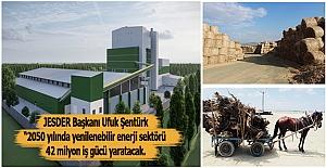 JESDER Başkanı Şentürk 10 yıl sonra fosil bazlı enerji üretimi azalacak