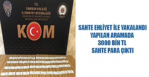 Samsun`da sahte ehliyet ve para yakalandı