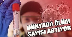 Dünya'da Koronavirüs'ten ölenlerin sayısı artıyor