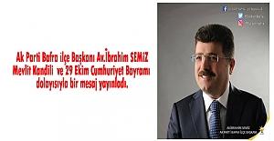 Başkan SEMİZ Mevlit Kandili  ve 29 Ekim  mesaj yayınladı.