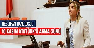 Neslihan Hancıoğlu:10 kasım atatürkü anma günü