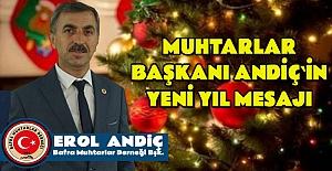 Muhtarlar Başkanı Andiç`den Yeni Yıl...