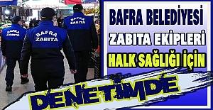Bafra belediyesi zabıta ekipleri denetimde.