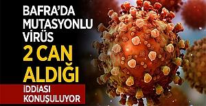 Bafra Da Mutasyonlu Virüs 2 Can Aldığı...