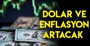 Dolar ve Enflasyon Artacak