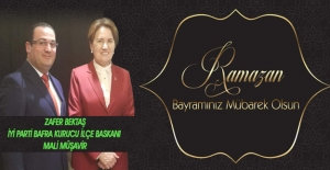 İYİ Parti`li Zafer Bektaş`dan Ramazan Bayramı Mesajı