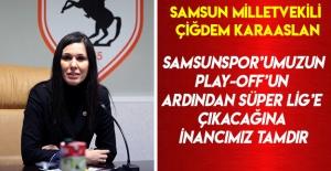 Karaaslan: Samsunspor#039;a İnancımız...